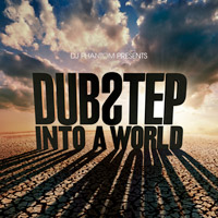 Dubstep Into A World